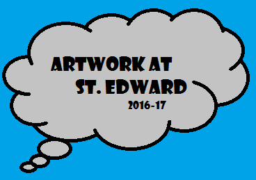 Art at St. Edward 2016-17