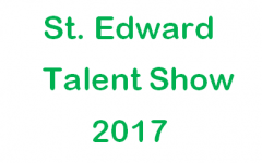 St. Edward 2017 Talent Show!